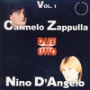 Couverture de l'album Due In Uno - Carmelo Zappulla Nino D'Angelo