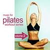 Couverture de l'album Music For Pilates Workout Series 2