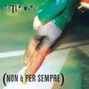 Cover of the album Non è per sempre