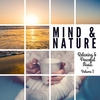 Cover of the album Mind & Nature - Relaxing and Peaceful Music, Vol. 1