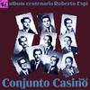 Cover of the album Centenario Roberto Espí: Conjunto Casino, Vol. 4