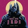 Couverture de l'album The Red Eye Jedi