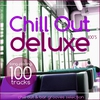 Cover of the album Chill Out Deluxe 100's (Special Edition)