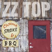 Couverture du titre Chrome, Smoke & BBQ: The ZZ Top Box (Box Set) [Remastered]