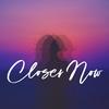 Couverture de l'album Closer Now (feat. Claire DeJean) - Single