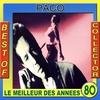 Cover of the album Le meilleur des années 80: Best of Paco