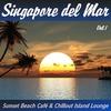 Couverture de l'album Singapore del Mar, Vol. 1 (Sunset Beach Café & Chillout Island Lounge)