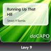 Couverture de l'album Running Up That Hill (Street 9 Remix) - Single