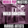 Cover of the album World Pop Masters: Wild Dancing