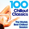 Cover of the album 100 Chillout Classics: The Worlds Best Chillout Album