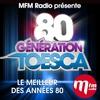 Couverture de l'album MFM Radio présente : 80 génération Toesca (Le meilleur des années 80)