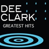 Couverture de l'album Dee Clark: Greatest Hits