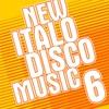 Couverture de l'album New Italo Disco Music Vol. 6