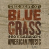 Couverture de l'album The Best of Bluegrass - 80 Years of American Music