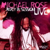Cover of the album Greatest Hits: Party in Session - Micheal Rose (Live)