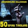 Couverture de l'album Underground Halloween- 50 Spine Tinglers