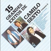 Couverture du titre 15 Grandes Exitos de Camilo Sesto, Vol. II