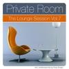 Couverture de l'album Private Room - The Lounge Session, Vol. 7