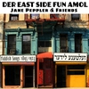 Cover of the album Der East Side fun amol: Yiddish Songs 1895-1923