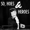 Couverture de l'album So, Hoes & Heroes (Bonus Track Version)