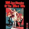Couverture de l'album 100 Jazz Classics Of The '20s & '30s