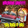 Cover of the album American Graffiti - '50s Rock N' Roll (Soundtrack To The '50s)