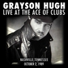 Cover of the album Grayson Hugh Live At the Ace of Clubs, Nashville, Tennessee 10/2/1989