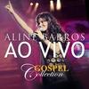 Cover of the album Aline Barros Ao Vivo - Gospel Collection