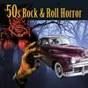 Couverture de l'album 50s Rock & Roll Horror