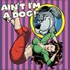 Couverture de l'album Ain't I'm a Dog: 25 More Rockabilly Rave-Ups