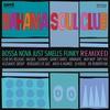 Cover of the album Bossa Nova Just Smells Funky - Remixed
