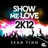 Cover of the album Show Me Love 2K12 (Remixes)