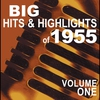 Cover of the album Big Hits & Highlights of 1955 Volume 1