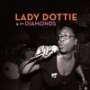 Cover of the album Lady Dottie & The Diamonds