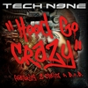 Cover of the album Hood Go Crazy (feat. 2 Chainz & B.o.B.) - Single
