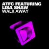 Cover of the album Walk Away (feat. Lisa Shaw) - Single