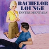 Cover of the album Bachelor Lounge Instrumentals