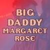 Cover of the album Big Daddy Margaret Rose - Single