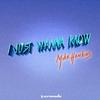 Couverture de l'album I Just Wanna Know - Single
