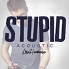 Cover of the album Stupid (Acoustic) - Single