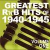 Couverture de l'album Greatest R&B Hits of 1940-1945, Vol. 1