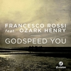Couverture de l'album Godspeed You (feat. Ozark Henry)