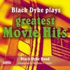 Couverture de l'album Black Dyke Plays Greatest Movie Hits (Music Inspired By the Film)