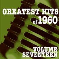Couverture du titre Greatest Hits of 1960, Vol. 17