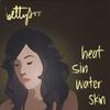 Couverture de l'album Heat Sin Water Skin