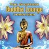 Couverture de l'album The Greatest Buddha Lounge Collection