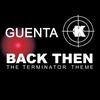 Couverture de l'album Back Then (Terminator Theme) Pt. 1