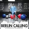 Couverture de l'album Berlin Calling - The Soundtrack by Paul Kalkbrenner (Motion Picture Soundtrack)