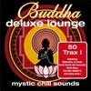 Couverture de l'album Buddha Deluxe Lounge - Mystic Chill Sounds
