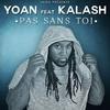 Cover of the album Pas sans toi (feat. Kalash) - Single